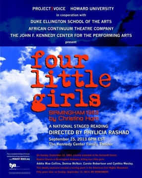 "A staged reading of the play ""Four Little Girls"" streaming live online from the Kennedy Center on September 15, 2013 at 6:00 PM EST."